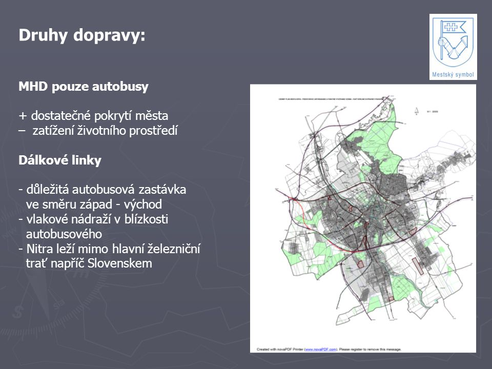 Druhy dopravy: MHD pouze autobusy + dostatečné pokrytí města