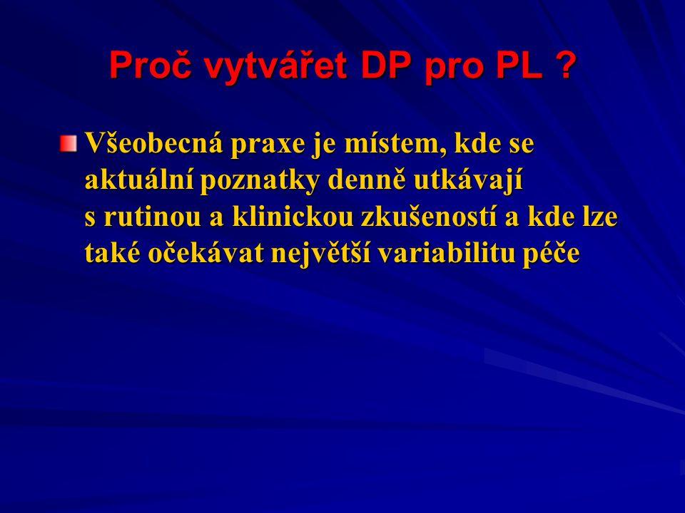 Proč vytvářet DP pro PL