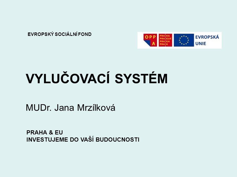 VYLUČOVACÍ SYSTÉM MUDr. Jana Mrzílková