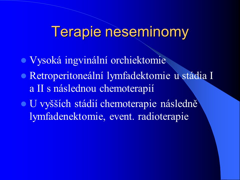 Terapie neseminomy Vysoká ingvinální orchiektomie