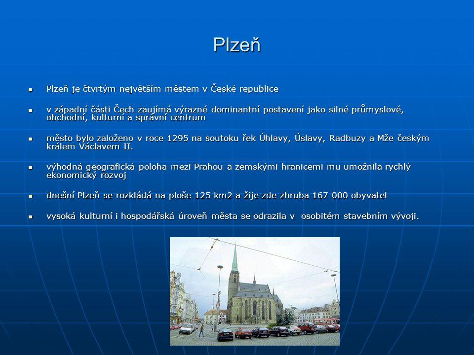 Plzeň Plzeň je čtvrtým největším městem v České republice