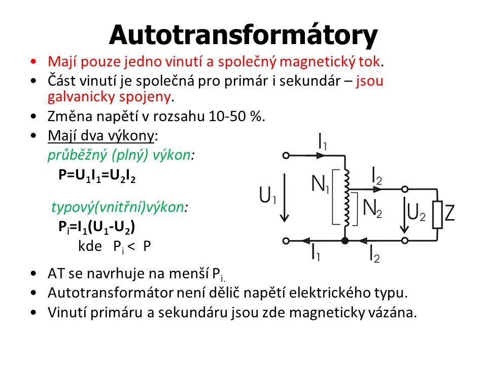 Autotransformátory Mají pouze jedno vinutí a společný magnetický tok.