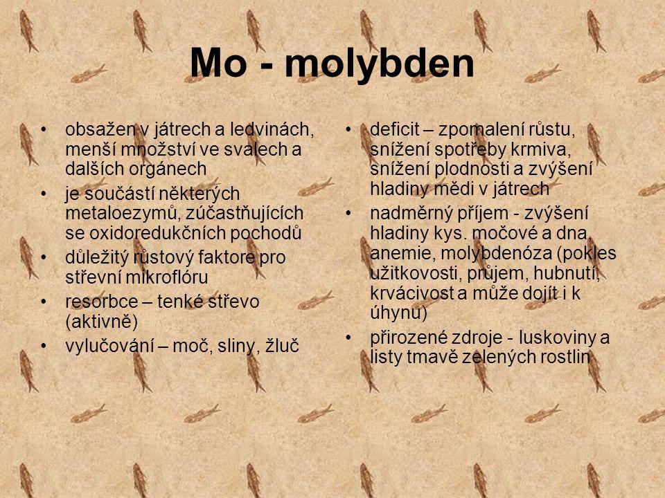 Mo - molybden obsažen v játrech a ledvinách, menší množství ve svalech a dalších orgánech.