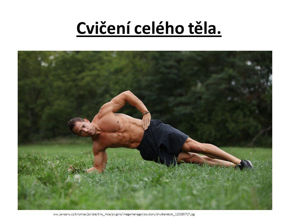 Cvičení celého těla.