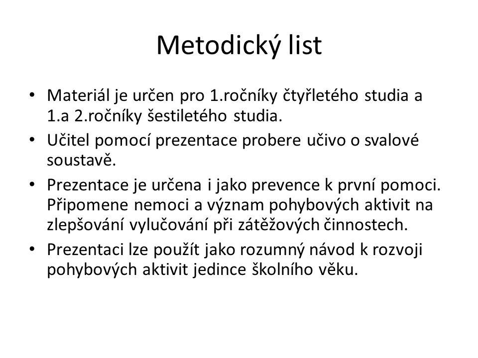 Metodický list Materiál je určen pro 1.ročníky čtyřletého studia a 1.a 2.ročníky šestiletého studia.