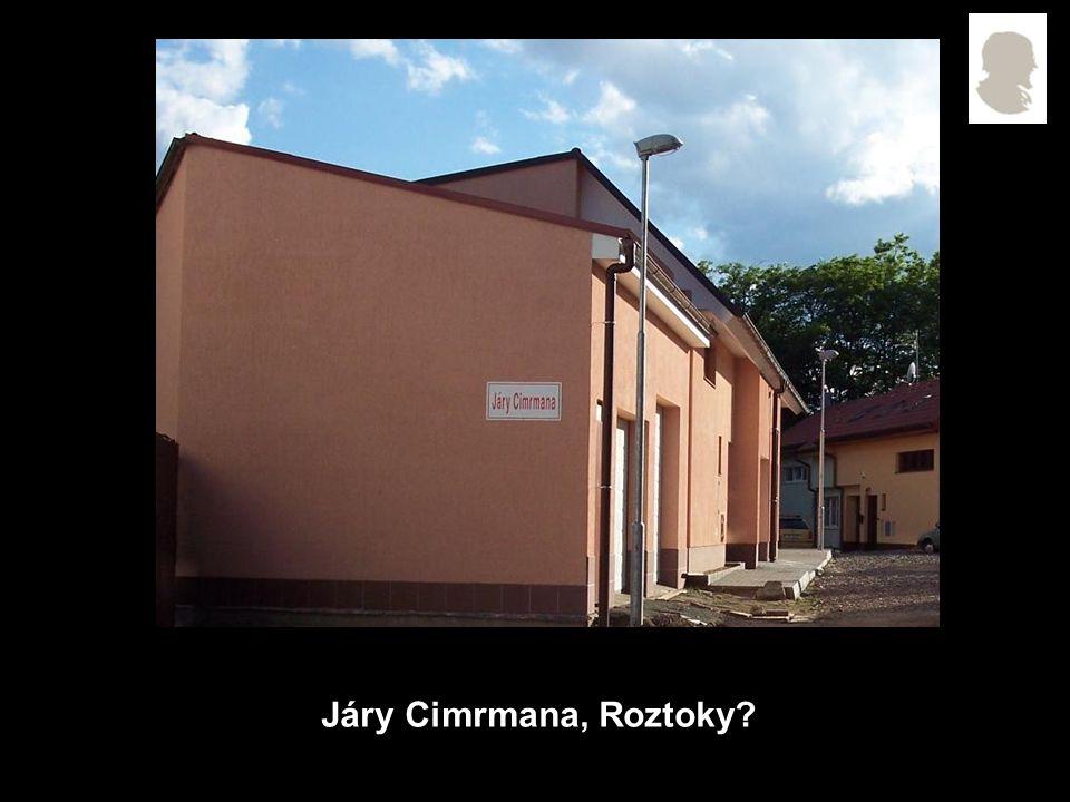 Járy Cimrmana, Roztoky