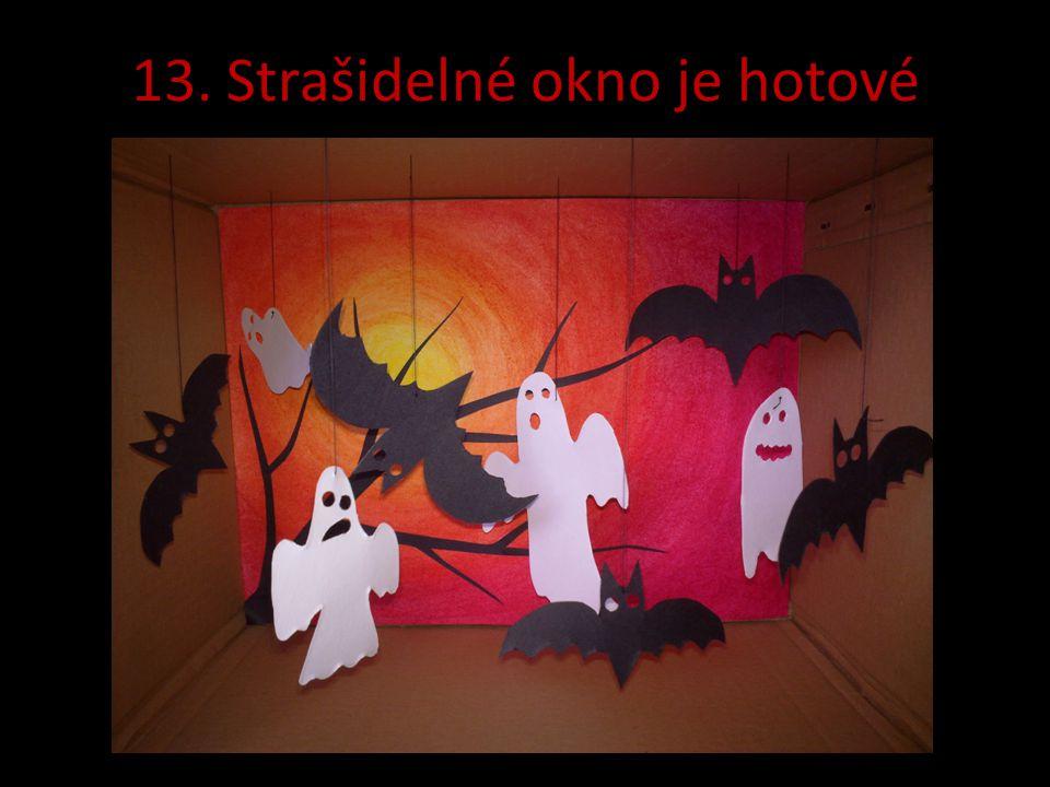 13. Strašidelné okno je hotové