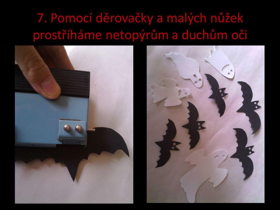 7. Pomocí děrovačky a malých nůžek prostříháme netopýrům a duchům oči