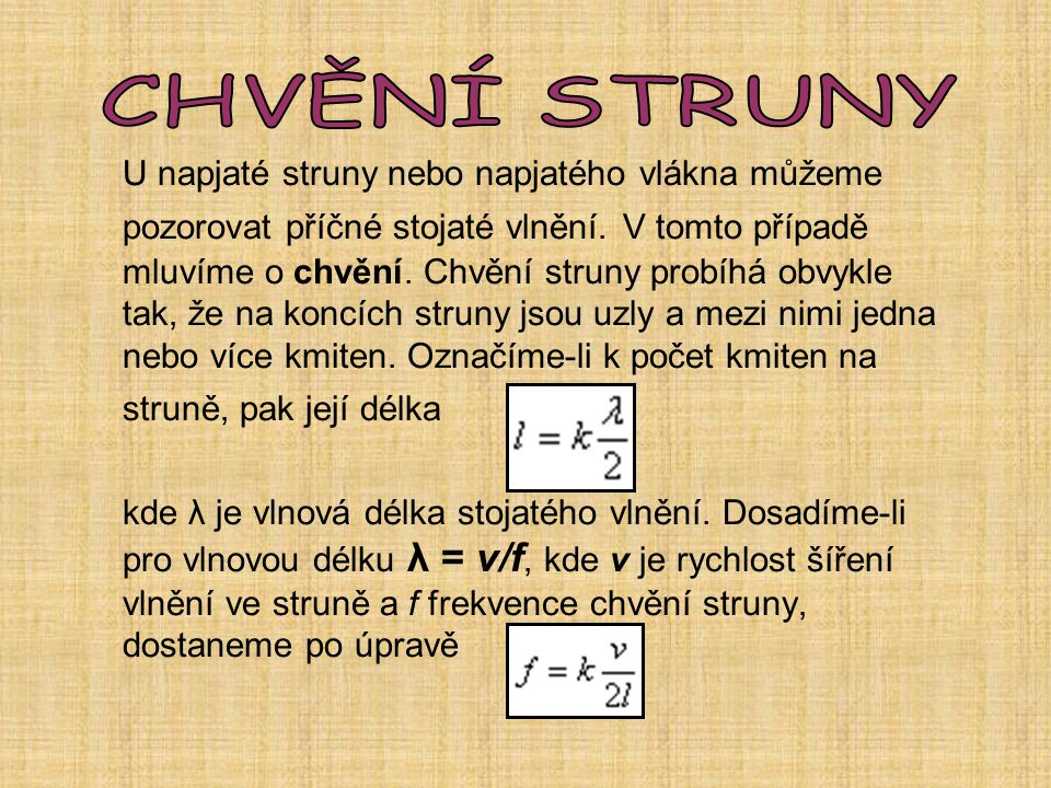 CHVĚNÍ STRUNY