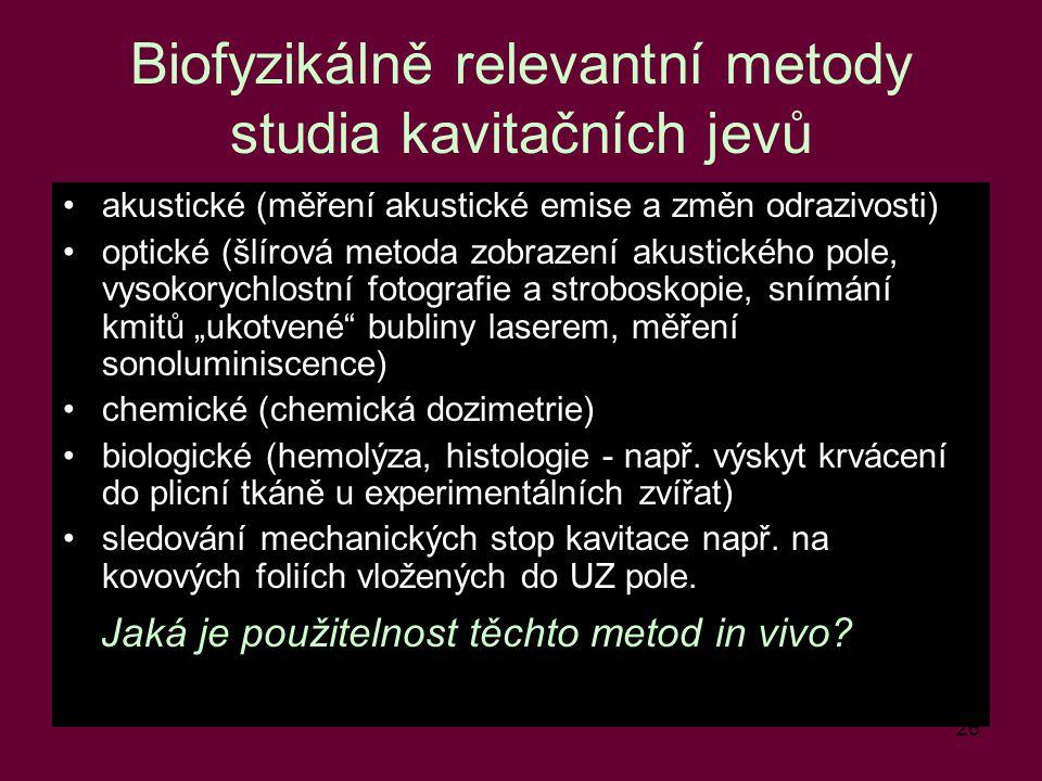 Biofyzikálně relevantní metody studia kavitačních jevů