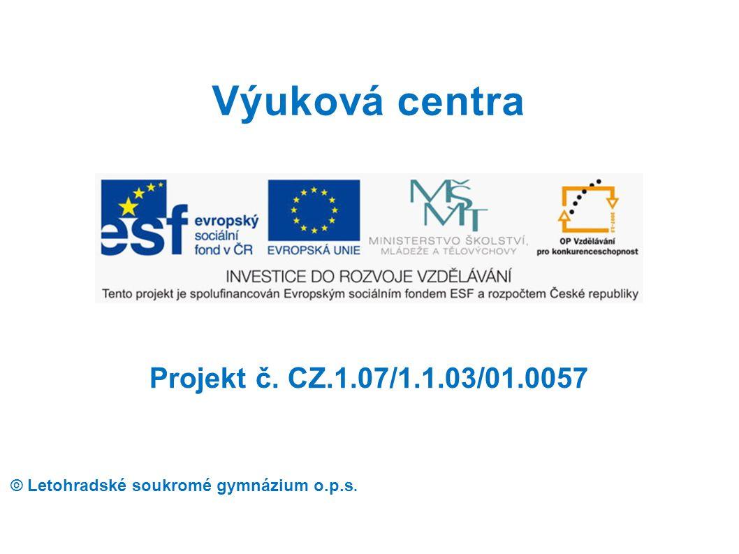 Výuková centra Projekt č. CZ.1.07/1.1.03/01.0057
