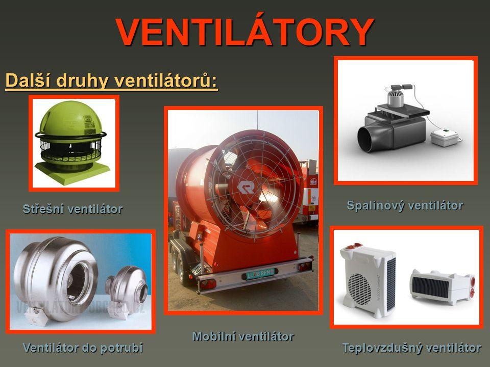 Další druhy ventilátorů: