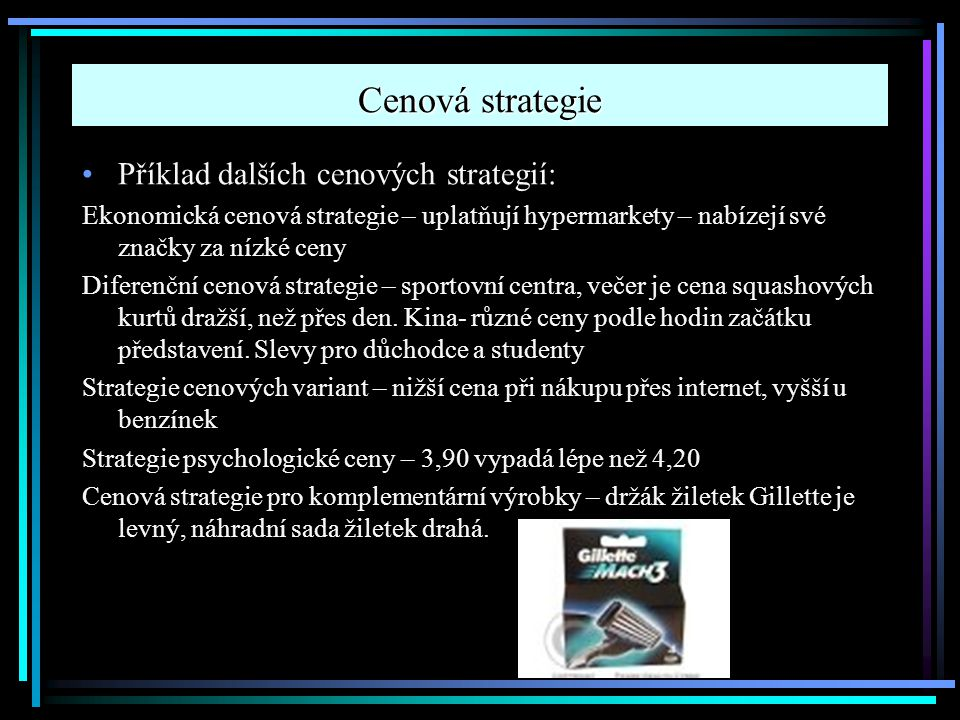 Cenová strategie Příklad dalších cenových strategií: