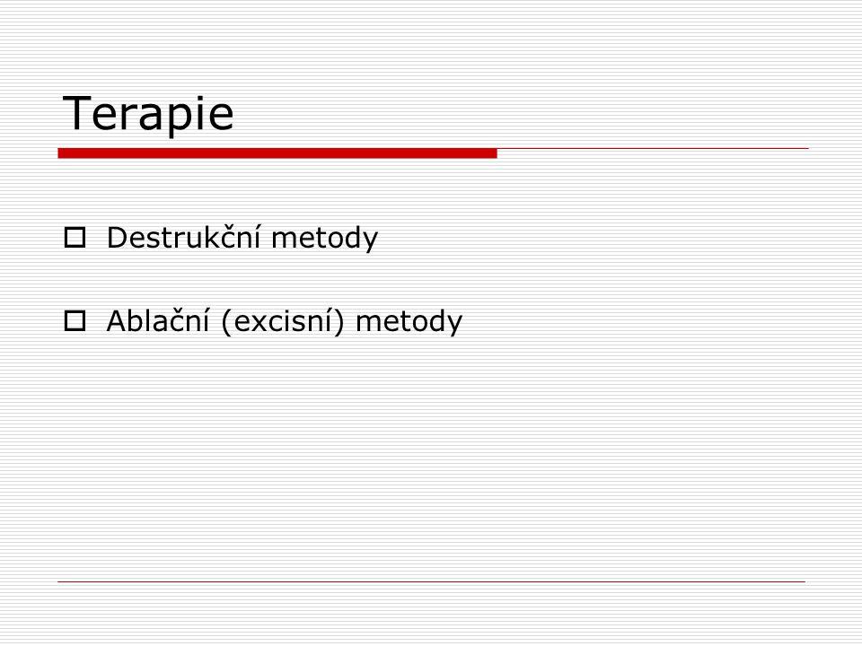 Terapie Destrukční metody Ablační (excisní) metody