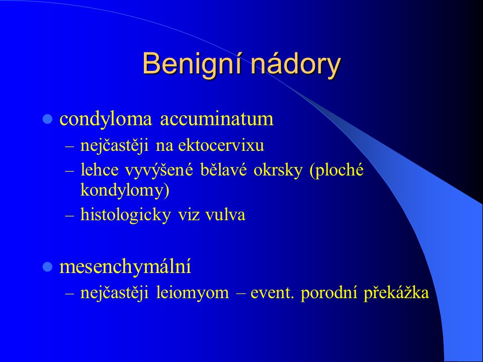 Benigní nádory condyloma accuminatum mesenchymální