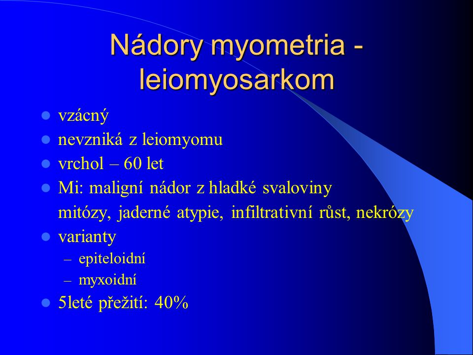 Nádory myometria - leiomyosarkom