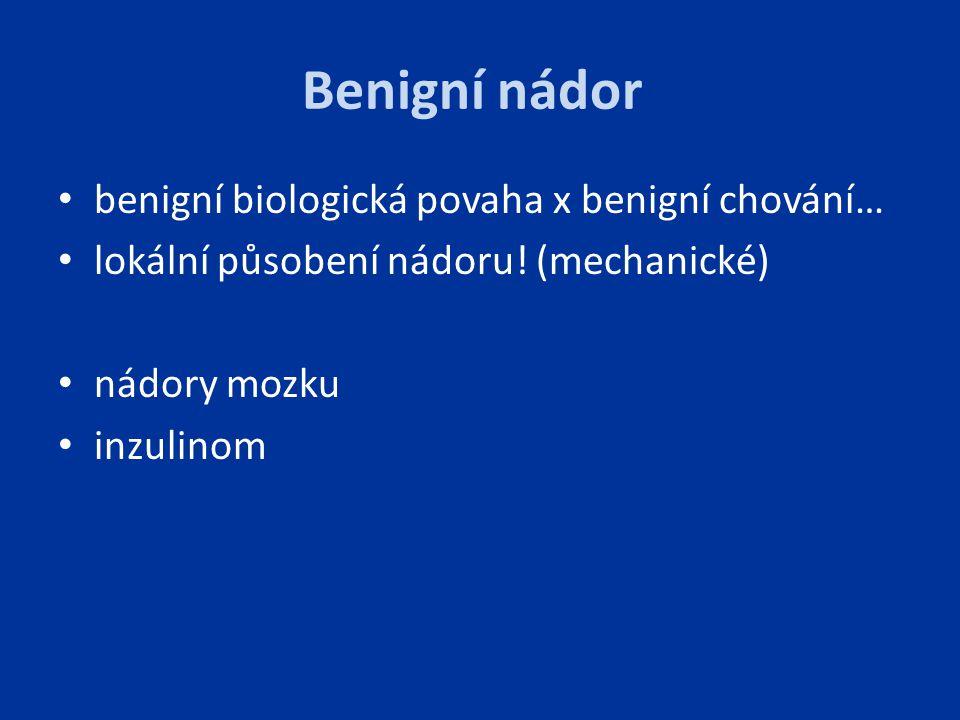 Benigní nádor benigní biologická povaha x benigní chování…
