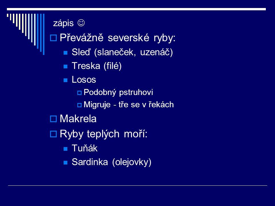 Převážně severské ryby:
