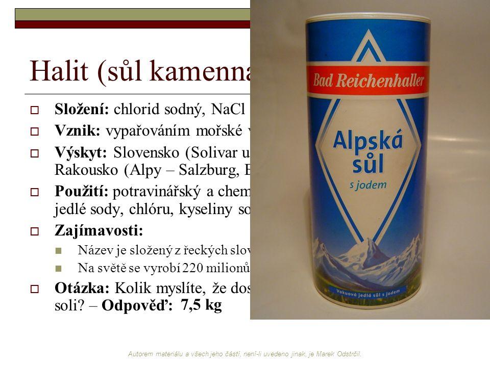 Halit (sůl kamenná) Složení: chlorid sodný, NaCl