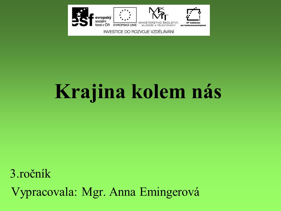 3.ročník Vypracovala: Mgr. Anna Emingerová