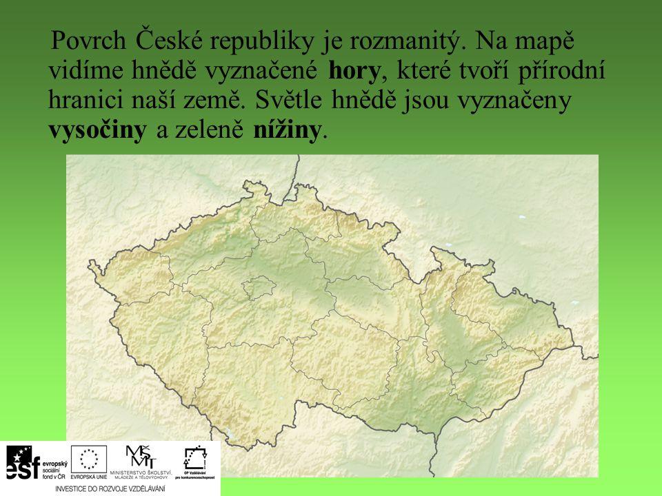 Povrch České republiky je rozmanitý
