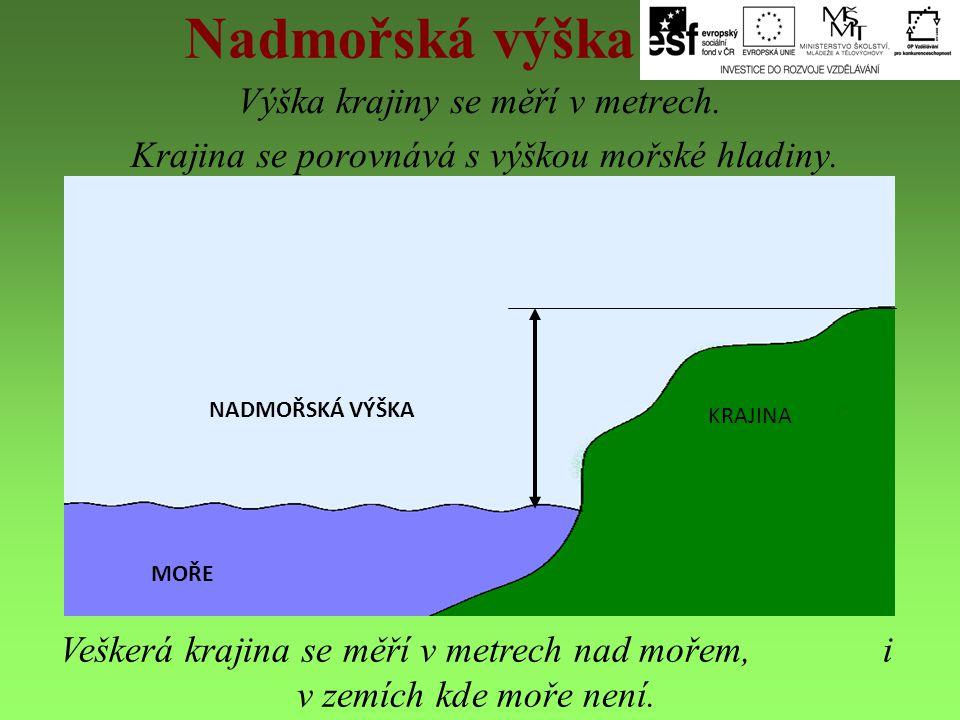 Nadmořská výška Výška krajiny se měří v metrech.