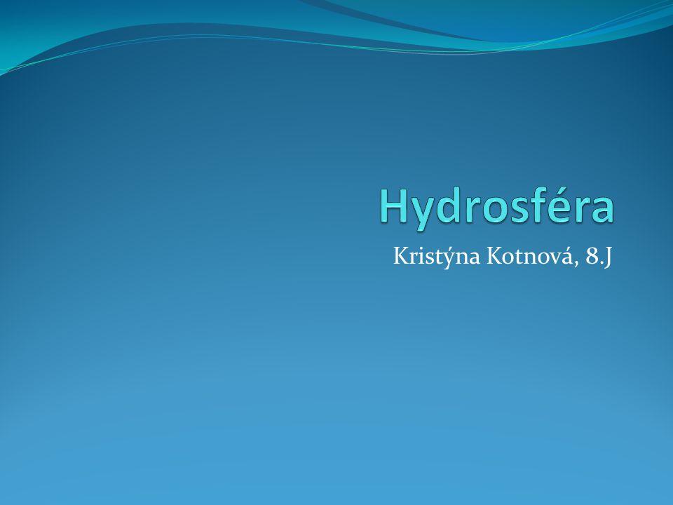 Hydrosféra Kristýna Kotnová, 8.J