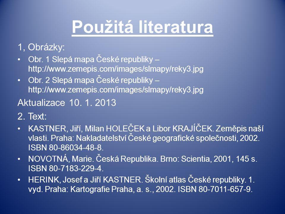 Použitá literatura 1, Obrázky: Aktualizace 10. 1. 2013 2. Text:
