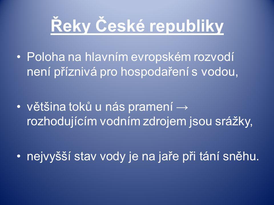 Řeky České republiky Poloha na hlavním evropském rozvodí není příznivá pro hospodaření s vodou,