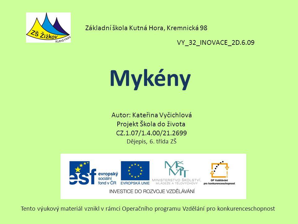 Mykény Základní škola Kutná Hora, Kremnická 98 VY_32_INOVACE_2D.6.09