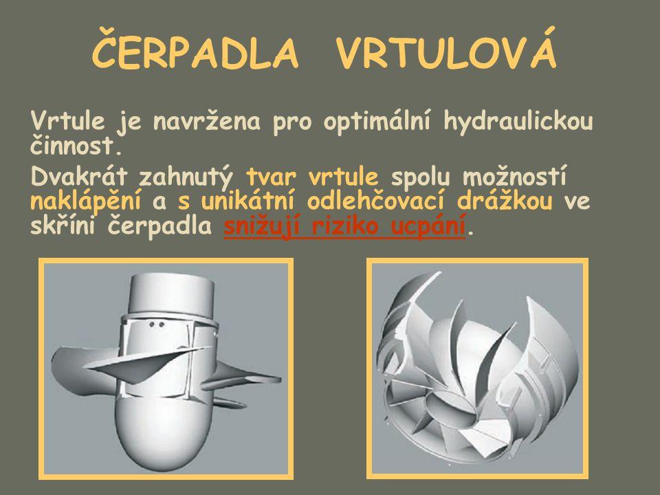 ČERPADLA VRTULOVÁ Vrtule je navržena pro optimální hydraulickou činnost.