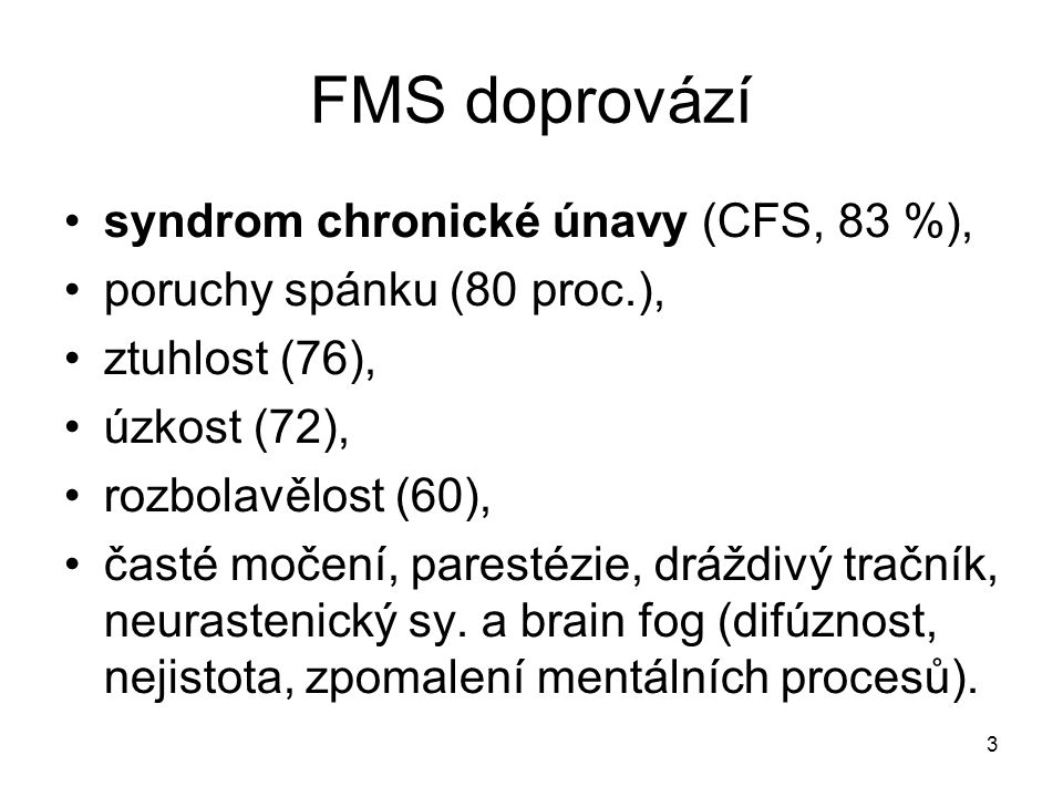 FMS doprovází syndrom chronické únavy (CFS, 83 %),