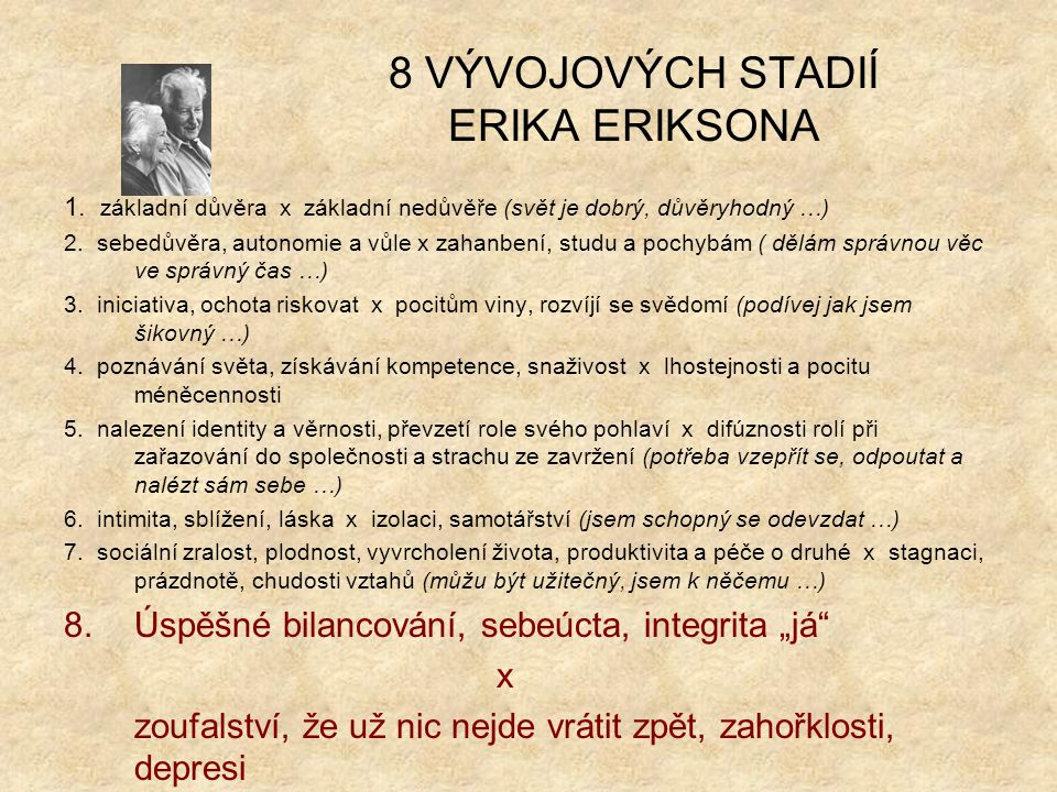 8 VÝVOJOVÝCH STADIÍ ERIKA ERIKSONA