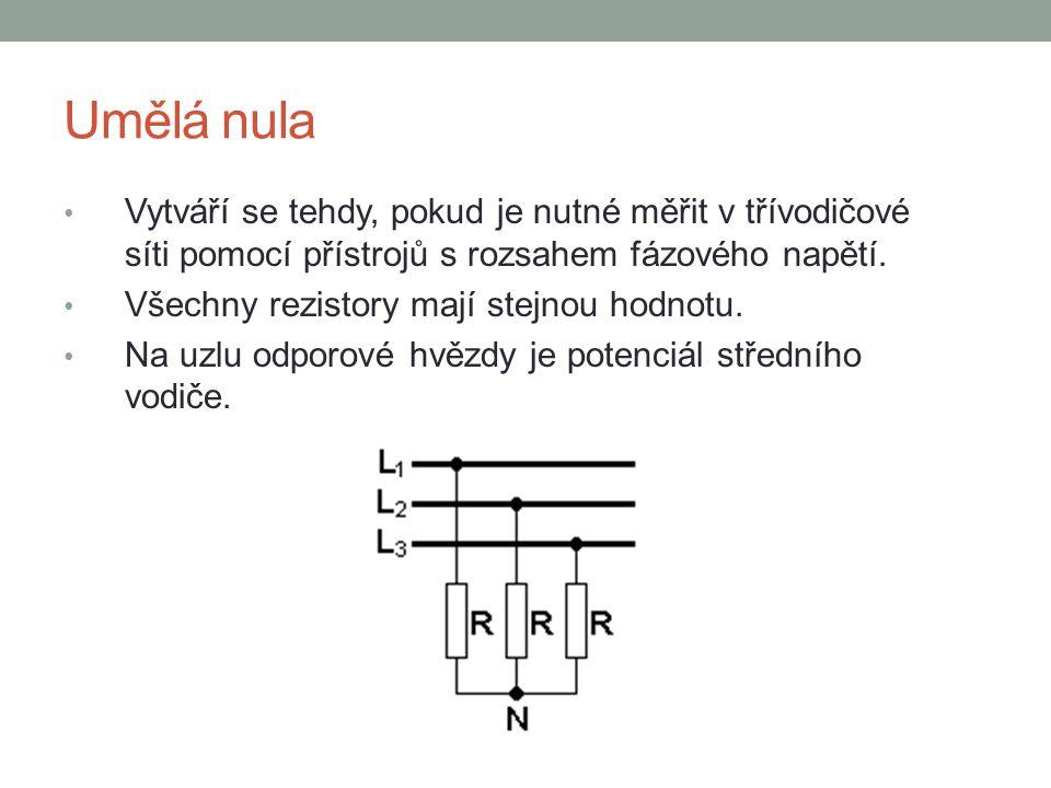 Umělá nula Vytváří se tehdy, pokud je nutné měřit v třívodičové síti pomocí přístrojů s rozsahem fázového napětí.