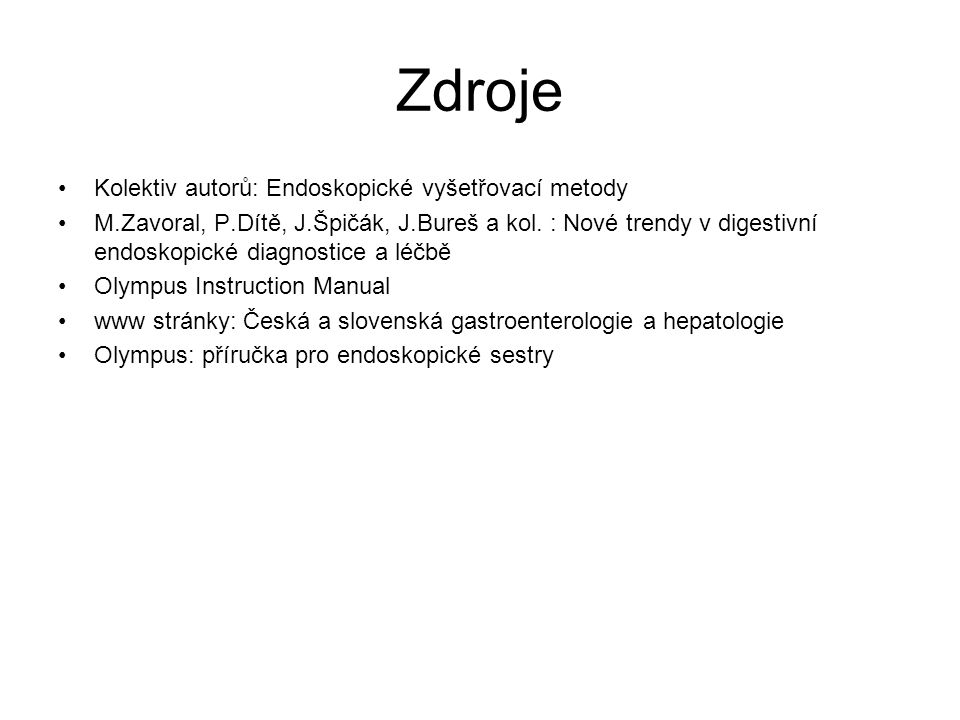Zdroje Kolektiv autorů: Endoskopické vyšetřovací metody