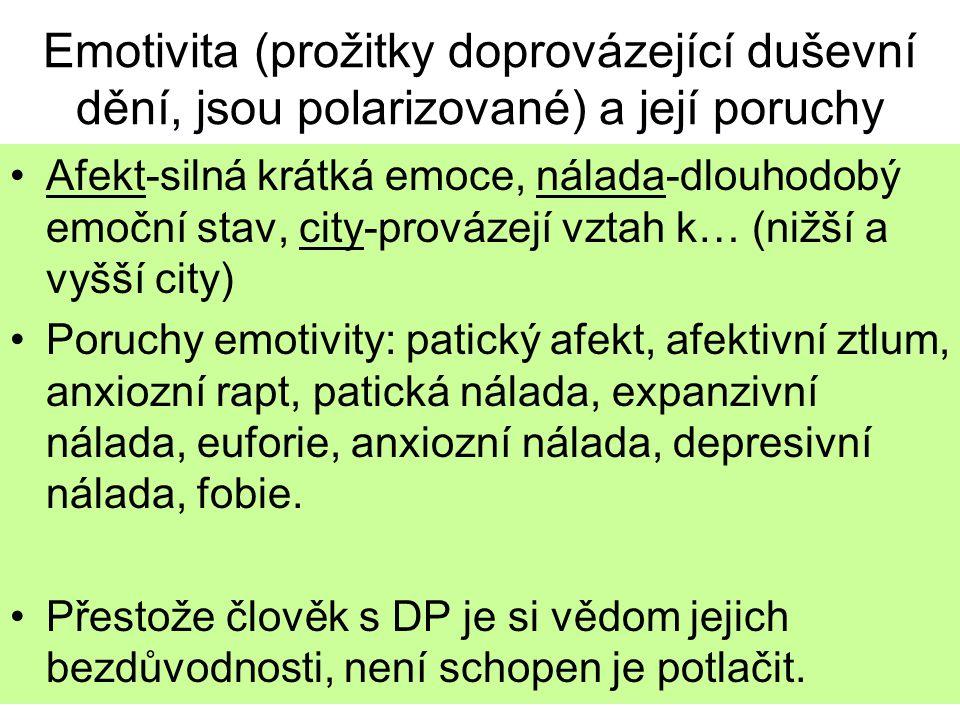 Emotivita (prožitky doprovázející duševní dění, jsou polarizované) a její poruchy
