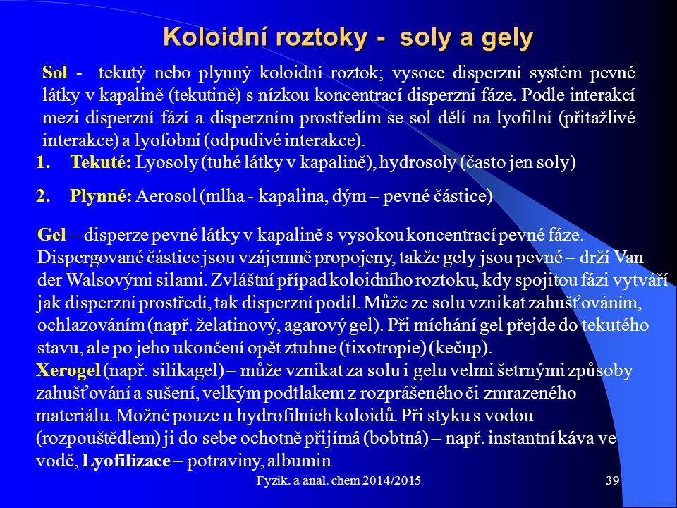 Koloidní roztoky - soly a gely