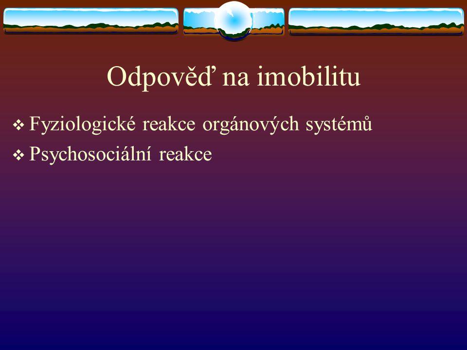 Odpověď na imobilitu Fyziologické reakce orgánových systémů