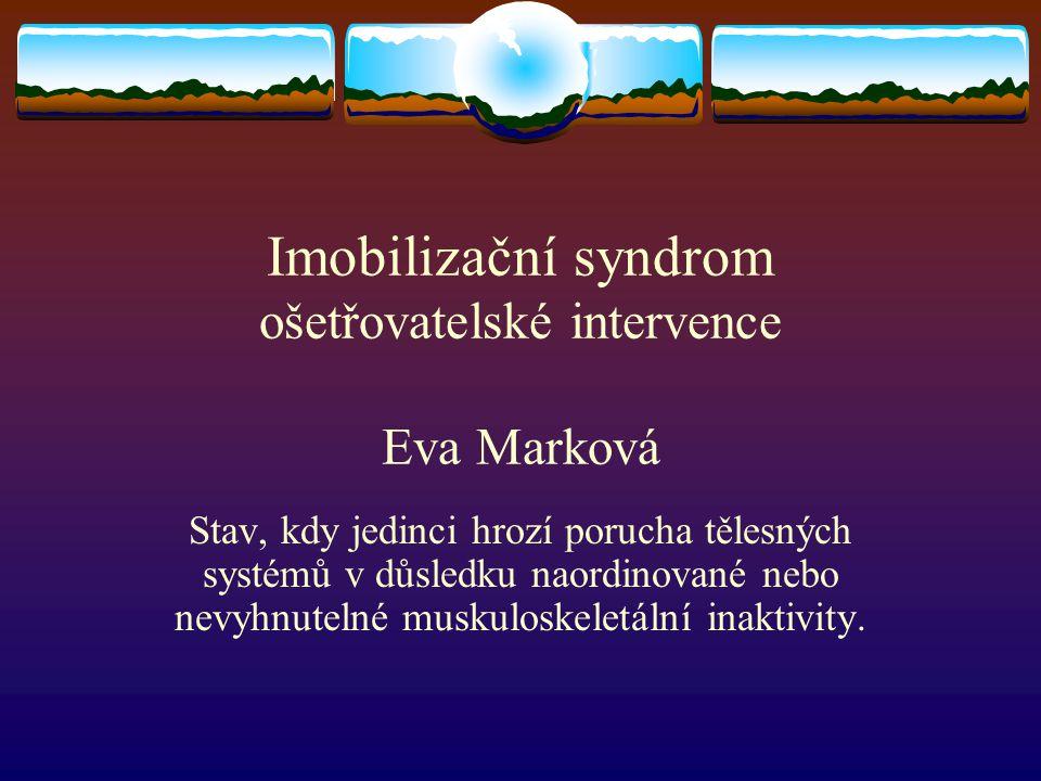 Imobilizační syndrom ošetřovatelské intervence Eva Marková