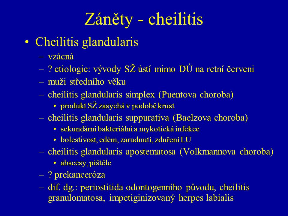Záněty - cheilitis Cheilitis glandularis vzácná