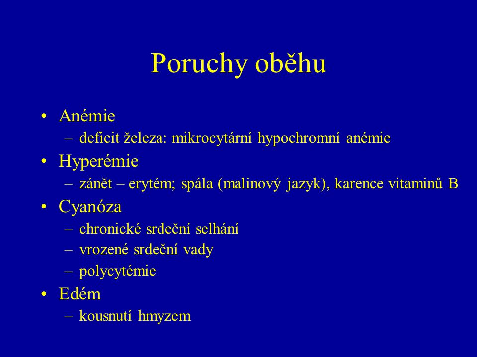 Poruchy oběhu Anémie Hyperémie Cyanóza Edém