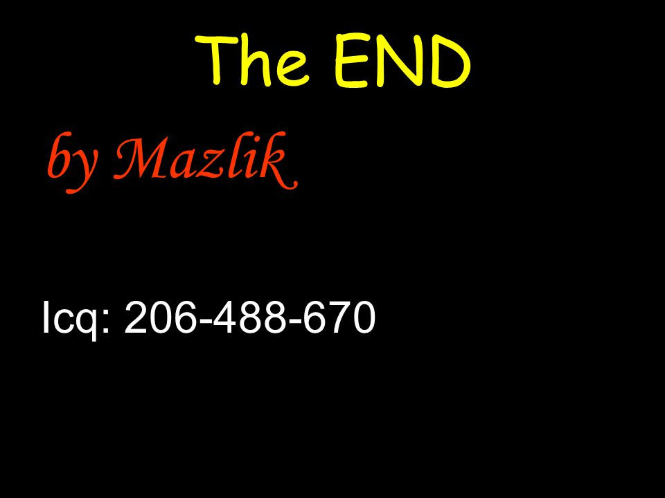 The END by Mazlik Icq: 206-488-670