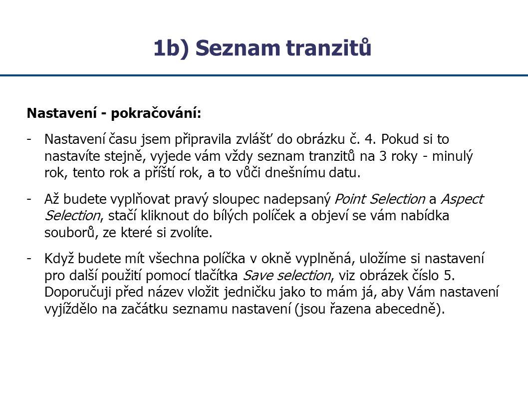 1b) Seznam tranzitů Nastavení - pokračování: