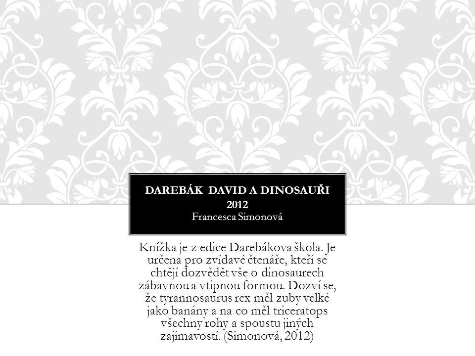 Darebák David a dinosauři 2012