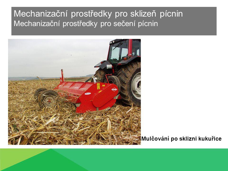 Mechanizační prostředky pro sklizeň pícnin Mechanizační prostředky pro sečení pícnin