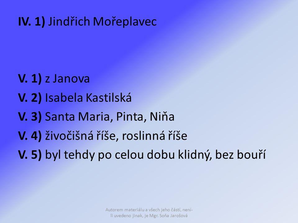 IV. 1) Jindřich Mořeplavec V. 1) z Janova V. 2) Isabela Kastilská V