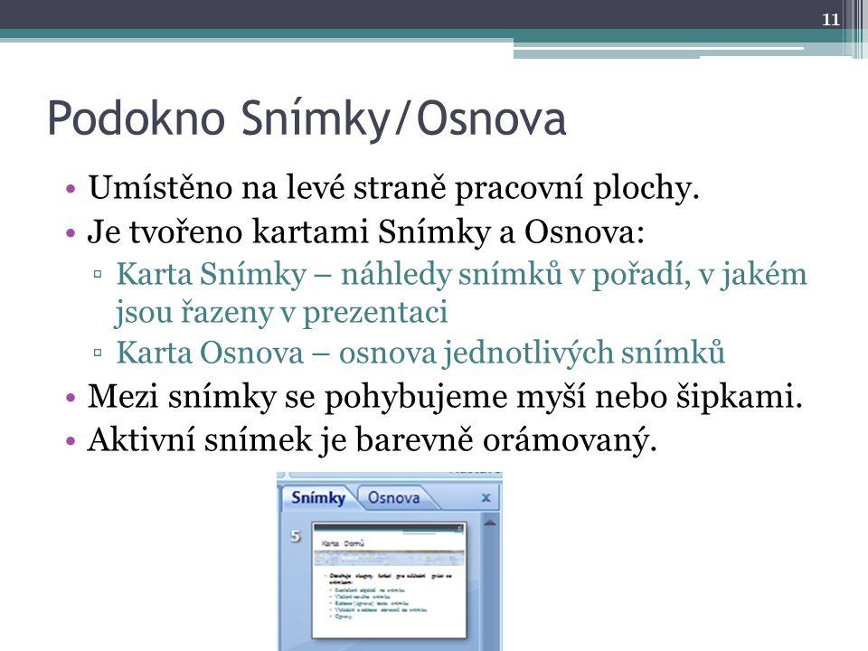 Podokno Snímky/Osnova