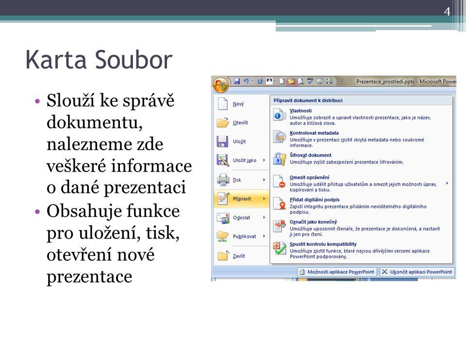 Karta Soubor Slouží ke správě dokumentu, nalezneme zde veškeré informace o dané prezentaci.