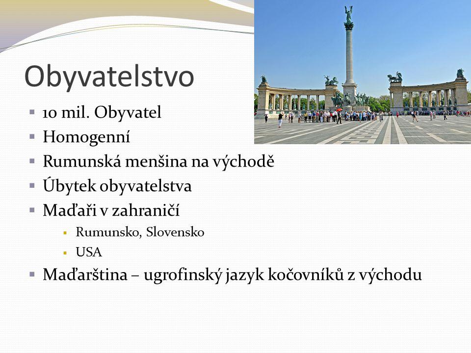 Obyvatelstvo 10 mil. Obyvatel Homogenní Rumunská menšina na východě