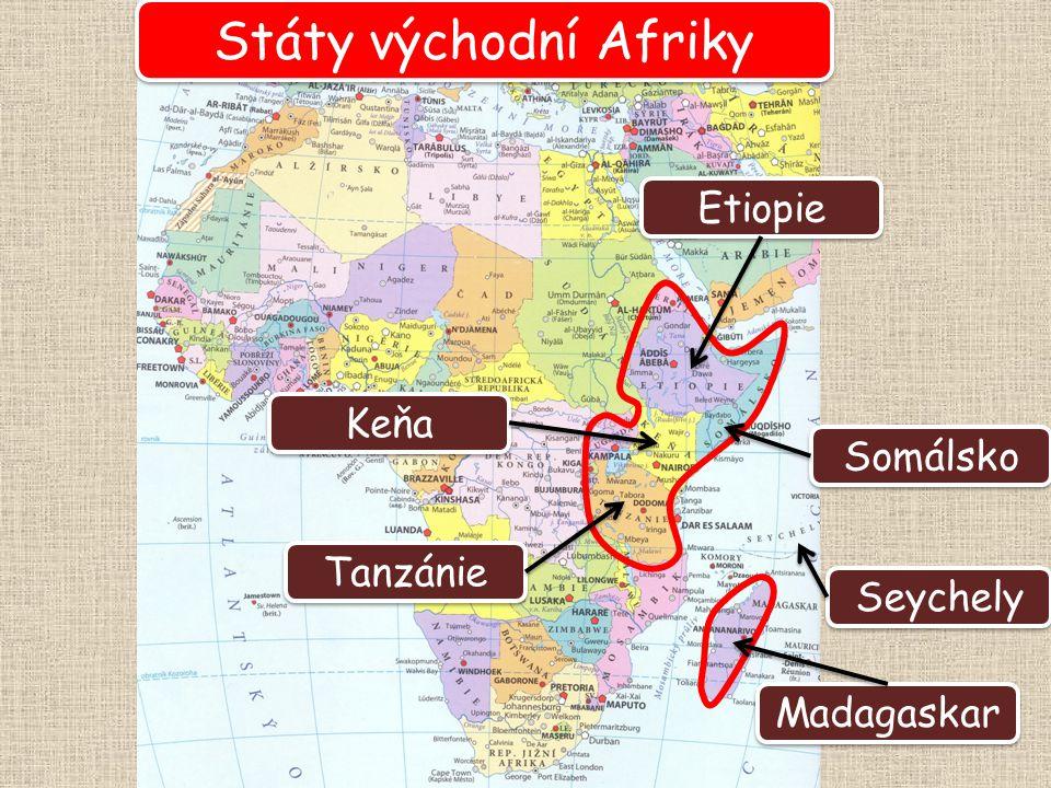 Státy východní Afriky Etiopie Keňa Somálsko Tanzánie Seychely